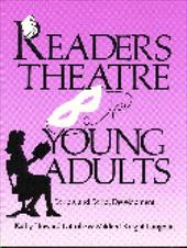 Readers Theatre for Young Adults: Scripts and Script Development - Latrobe, Kathy Howard / Laughlin, Mildred Knight
