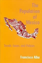 The Population of Mexico: Trends, Issues, and Policies - Alba, Francisco