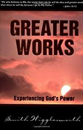 Greater Works - Wigglesworth, Smith