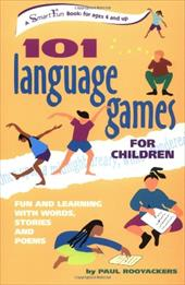 101 Language Games for Children: Fun and Learning with Words, Stories and Poems - Rooyackers, Paul / de Groot, Stefan