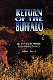 Return of the Buffalo: The Story Behind America's Indian Gaming Explosion - Lane, Ambrose I.