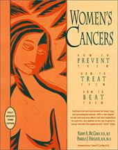Women's Cancers: How to Prevent Them, How to Treat Them, How to Beat Them - McGinn, Kerry Anne, RN / Haylock, Pamela J.