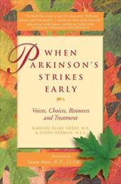 When Parkinson's Strikes Early: Voices, Choices, Resources and Treatment - Blake-Krebs, Barbara, M.A. / Herman, Linda, M.L.S.