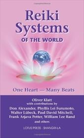 Reiki Systems of the World: One Heart--Many Beats - Klatt, Oliver / Grimm, Christine M. / Alexander, Don