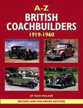 A-Z British Coachbuilders, 1919-1960: And the Development of Styles & Techniques - Walker, Nick