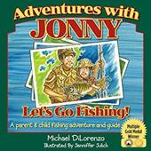 Adventures with Jonny: Let's Go Fishing: A Parent and Child Fishing Adventure and Guide - Dilorenzo, Michael / Julich, Jenniffer