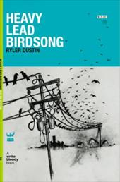 Heavy Lead Birdsong - Dustin, Ryler