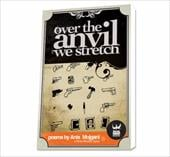 Over the Anvil We Stretch - Mojgani, Anis