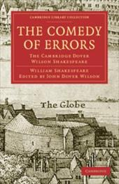 The Comedy of Errors: The Cambridge Dover Wilson Shakespeare - Shakespeare, William / Dover Wilson, John / Quiller-Couch, Arthur Thomas