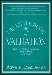 The Little Book of Valuation: How to Value a Company, Pick a Stock, and Profit - Damodaran, Aswath