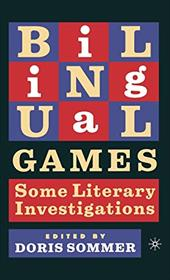 Bilingual Games: Some Literary Investigations - Sommer, Doris