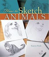 How to Sketch Animals - Poole, Kaaren