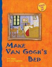 Make Van Gogh's Bed - Appel, Julie / Guglielmo, Amy
