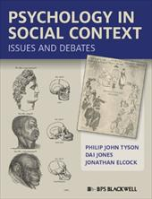 Psychology in Social Context: Issues and Debates - Tyson, Philip John / Jones, Dai / Elcock, Jonathan