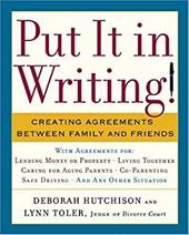 Put It in Writing!: Creating Agreements Between Family and Friends - Hutchinson, Deborah / Toler, Lynn
