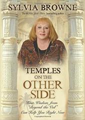 "Temples on the Other Side: How Wisdom from ""Beyond the Veil"" Can Help You Right Now - Browne, Sylvia"