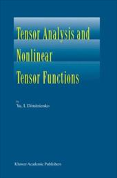 Tensor Analysis and Nonlinear Tensor Functions - Dimitrienko, Yu I. / Dimitrienko, I. / Dimitrienko, Yuriy I.