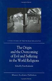 The Origin and the Overcoming of Evil and Suffering in the World Religions - Koslowski, Peter / Koslowski, P.