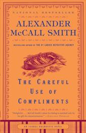 The Careful Use of Compliments - McCall Smith, Alexander