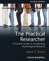 The Practical Researcher: A Student Guide to Conducting Psychological Research - Dunn, Dana