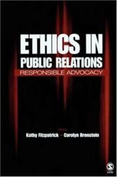 Ethics in Public Relations: Responsible Advocacy - Fitzpatrick, Kathy / Bronstein, Carolyn B.