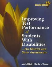 Improving Test Performance of Students with Disabilities...on District and State Assessments - Thurlow, Martha L. / Elliott, Judith L. / Elliott, Judy L.