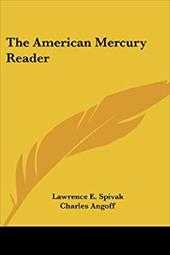 The American Mercury Reader - Spivak, Lawrence E. / Angoff, Charles