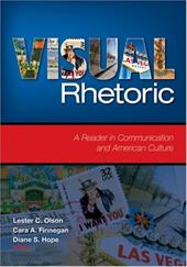 Visual Rhetoric: A Reader in Communication and American Culture - Olson, Lester C. / Finnegan, Cara A. / Hope, Diane S.