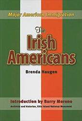 The Irish Americans - Haugen, Brenda
