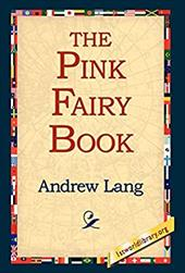 The Pink Fairy Book - Lang, Andrew / 1st World Publishing