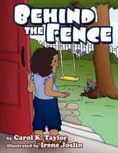 Behind the Fence - Taylor, Carol K.