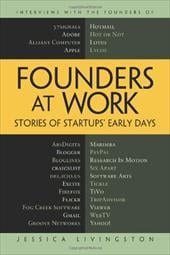 Founders at Work: Stories of Startups' Early Days - Livingston, Jessica