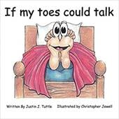 If My Toes Could Talk - Tuttle, Justin J.