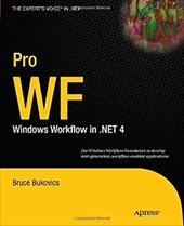 Pro WF: Windows Workflow in .NET 4 - Bukovics, Bruce