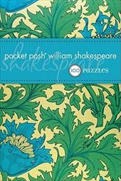 Pocket Posh William Shakespeare: 100 Puzzles & Quizzes - The Puzzle Society