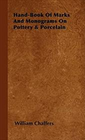 Hand-Book of Marks and Monograms on Pottery & Porcelain - Chaffers, William