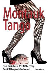 Montauk Tango: From the Ashes of 9/11 to the Frying Pan of a Hampton's Restaurant - Lewis Gross, Gross