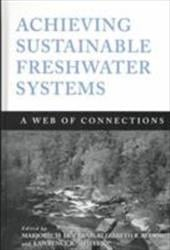 Achieving Sustainable Freshwater Systems: A Web of Connections - Holland, Marjorie M. / Blood, Elizabeth R. / Shaffer, Lawrence R.