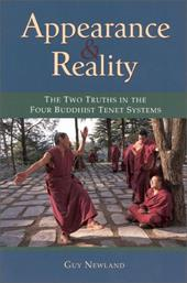 Appearance & Reality: The Two Truths in the Four Buddhist Tenet Systems - Newland, Guy