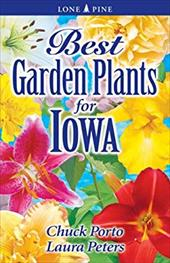Best Garden Plants for Iowa - Williamson, Don / Porto, Chuck / Peters, Laura