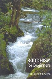 Buddhism for Beginners - Chodron, Thubten / Thubten
