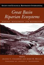 Great Basin Riparian Ecosystems: Ecology, Management, and Restoration - Chambers, Jeanne C. / Miller, Jerry R. / Macmahon, James A.