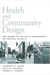 Health and Community Design: The Impact of the Built Environment on Physical Activity - Frank, Lawrence D. / Engelke, Peter / Schmid, Thomas