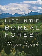 Life in the Boreal Forest - Lynch, Wayne / Lang, Aubrey