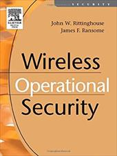 Wireless Operational Security - Rittinghouse, John, PhD / Ransome, James / Ransome, James F., PhD