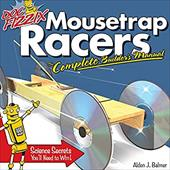 Doc Fizzix Mousetrap Racers: The Complete Builder's Manual - Balmer, Alden