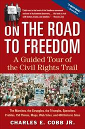 On the Road to Freedom: A Guided Tour of the Civil Rights Trail - Cobb, Charles E., Jr. / Cobb Jr, Charles E.