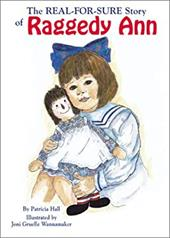 Real-For-Sure Story of Raggedy Ann - Hall, Patricia / Wannamaker, Joni Gruelle