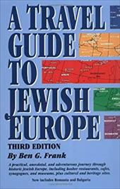 A Travel Guide to Jewish Europe: Third Edition - Frank, Ben