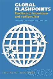 Global Flashpoints: Reactions to Imperialism and Neoliberalism - Panitch, Leo / Leys, Colin